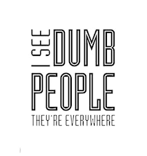 I see dumb people poster - Vit