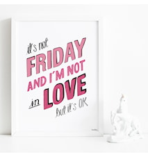 Its not Friday poster - 30x40
