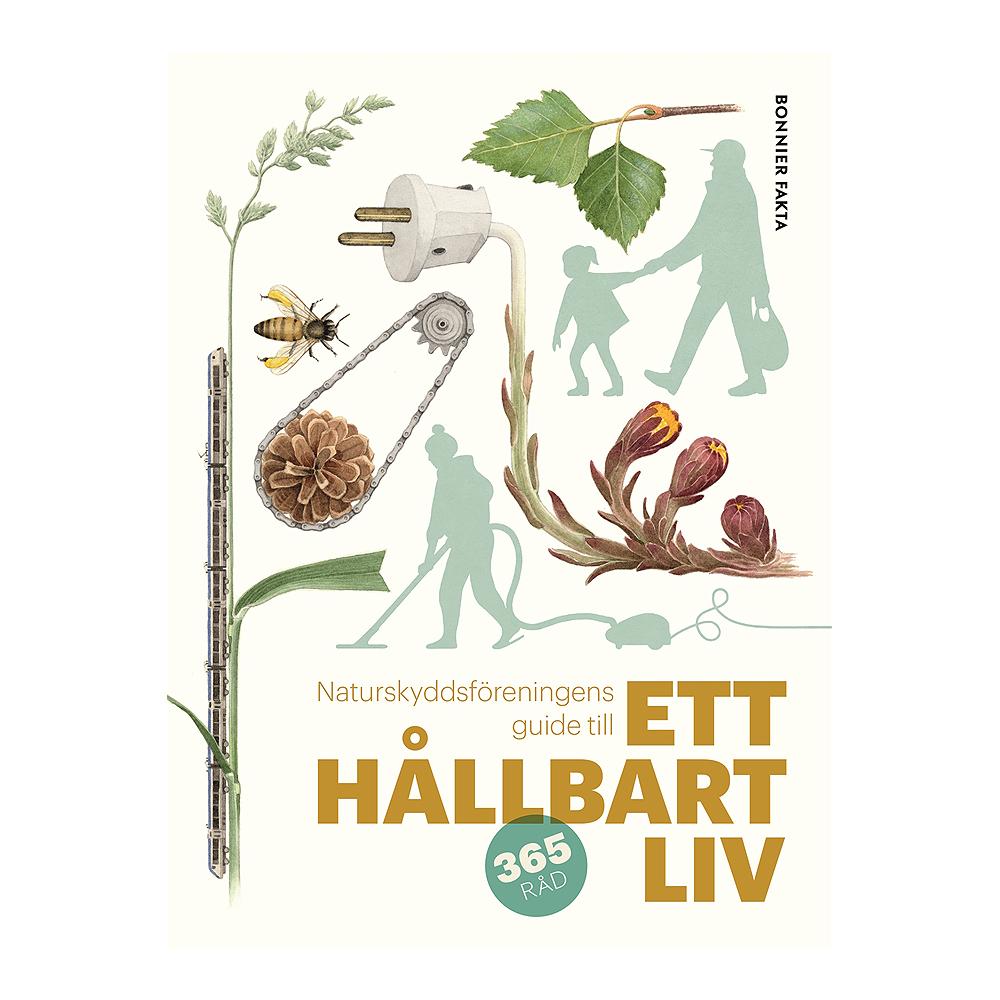 Bonnier Fakta Naturskyddsföreningens guide till ett hållbart liv